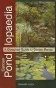 Garden Pondlopaedia: A Complete Guide to Garden Ponds 9781860542220