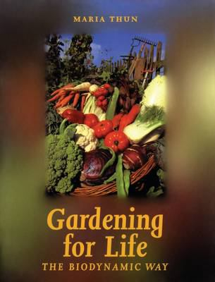 Gardening for Life : The Biodynamic Way