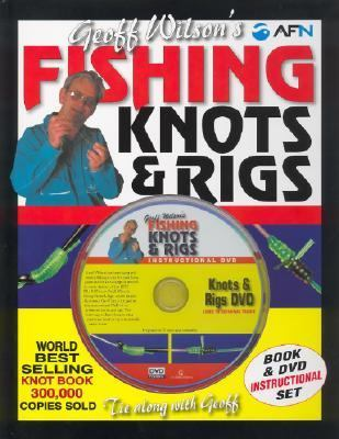 Geoff Wilson's Fishing Knots & Rigs [With DVD] 9781865131009