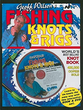 Geoff Wilson's Fishing Knots & Rigs [With DVD] 9781865131849