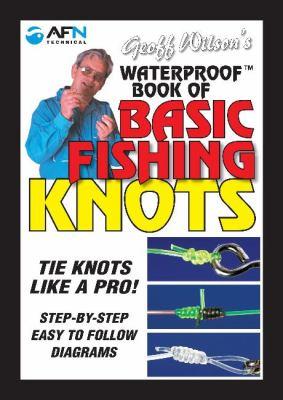 Geoff Wilson's Waterproof Book of Basic Fishing Knots 9781865131801