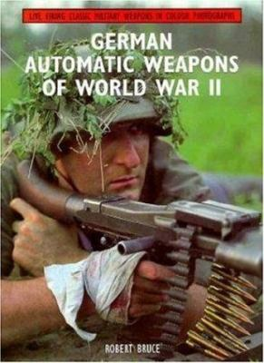 German Automatic Weapons of World War II 9781861262691