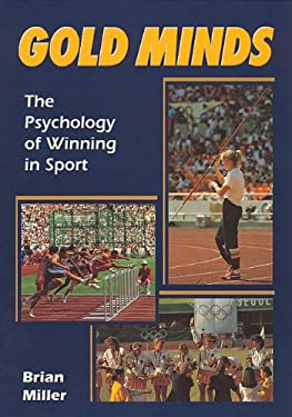 Gold Minds: The Psychology of Winning in Sport 9781861261007