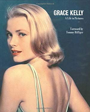 Grace Kelly: A Life in Pictures 9781862057760