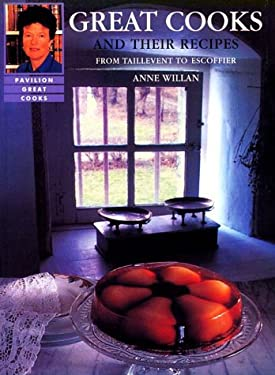 Great Cooks and Their Recipes: From Taillevent to Escoffier 9781862054370