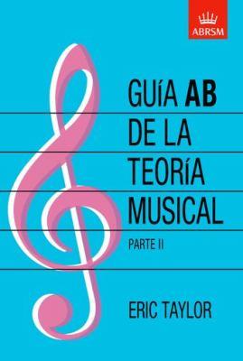 Guia AB De La Teoria Musical Parte 2 9781860963568