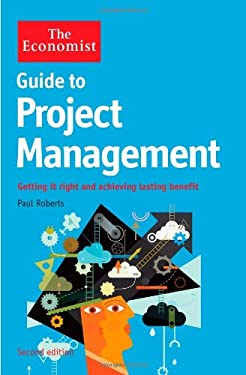 Guide to Project Management: Achieving Lasting Benefit Through Effective Change 9781861978226