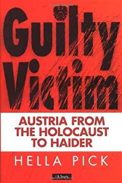 Guilty Victims: Austria from the Holocaust to Haider 9781860646188