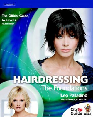 Hairdressing - The Foundations: The Official Guide to Level 2 9781861529152