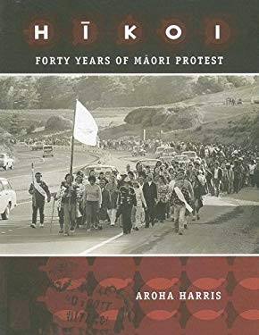 Hikoi: Forty Years of Maori Protest 9781869691011