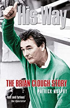 His Way: The Brian Clough Story 9781861058492