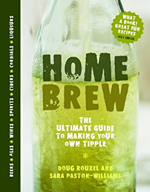 Home Brew: The Ultimate Guide to Making Your Own Tipple 9781862058828