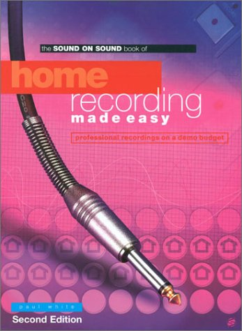 Home Recording Made Easy: Second Edition 9781860743504