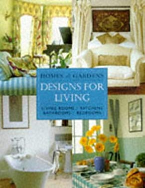 Homes & Gardens Designs for Living: Living Rooms, Kitchens, Bathrooms, Bedrooms 9781862051737