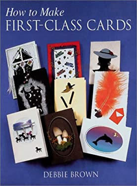 How to Make First-Class Cards 9781861082107