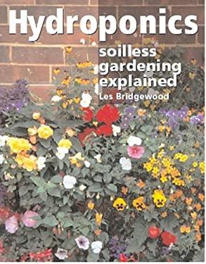 Hydroponics: Soilless Gardening Explained 9781861265609