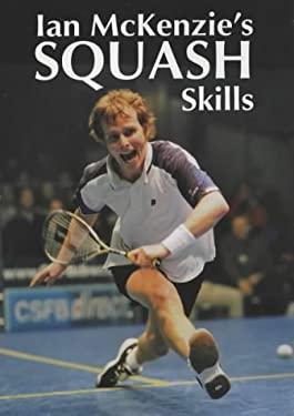 Ian McKenzie's Squash Skills 9781861264954