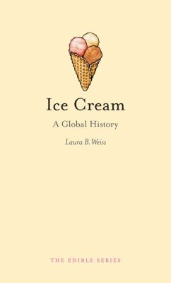 Ice Cream: A Global History 9781861897923