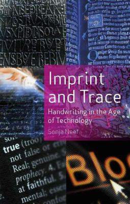 Imprint and Trace: Handwriting in the Age of Technology 9781861896537