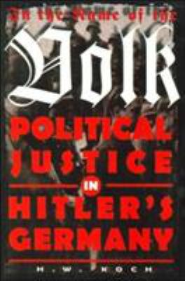 In the Name of the Volk: Political Justice in Hitler's Germany 9781860641749
