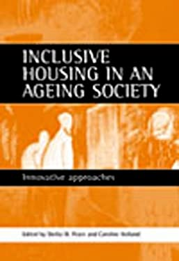 Inclusive Housing in an Ageing Society: Innovative Approaches 9781861342638