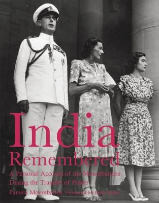 India Remembered: A Personal Account of the Mountbattens During the Transfer of Power 9781862058156