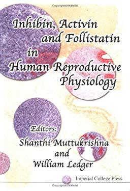Inhibin, Activin and Follistatin in Huma 9781860942051
