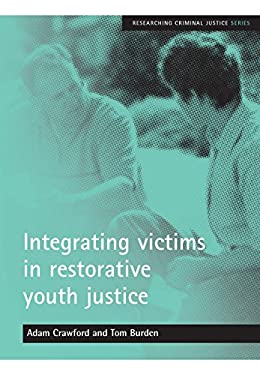 Integrating Victims in Restorative Youth Justice 9781861347855