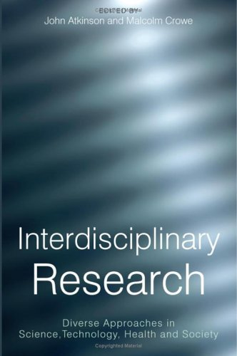Interdisciplinary Research: Diverse Approaches in Science, Technology, Health and Society 9781861564702