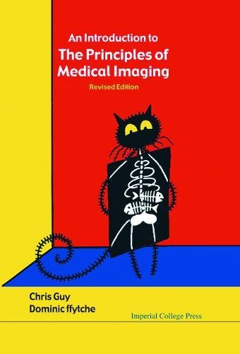 Introduction to the Principles of Medical Imaging, an (Revised Edition) 9781860945021