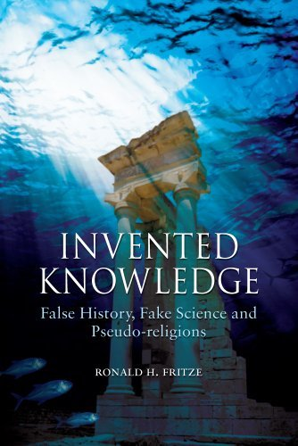 Invented Knowledge: False History, Fake Science and Pseudo-Religions 9781861898173