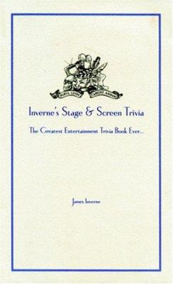Inverne's Stage & Screen Trivia: The Greatest Entertainment Trivia Book Ever... 9781860745997