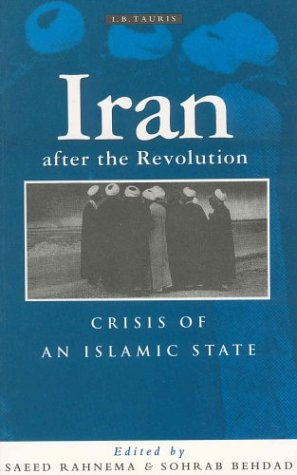 Iran After the Revolution: Crisis of an Islamic State