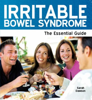 Irritable Bowel Syndrome - The Essential Guide 9781861441560