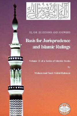 Islam: Questions and Answers - Basis for Jurisprudence and Islamic Rulings 9781861794048