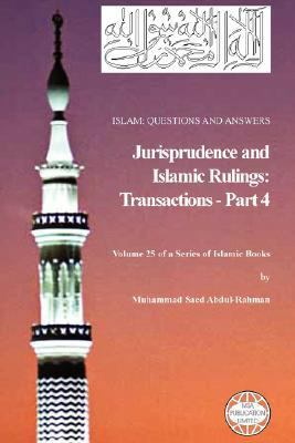 Islam: Questions and Answers - Jurisprudence and Islamic Rulings: Transactions - Part 4 9781861794444
