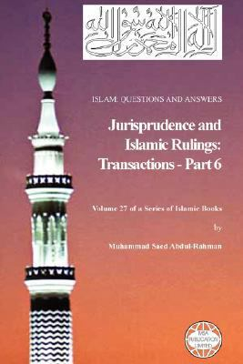 Islam: Questions and Answers - Jurisprudence and Islamic Rulings: Transactions - Part 6 9781861794543