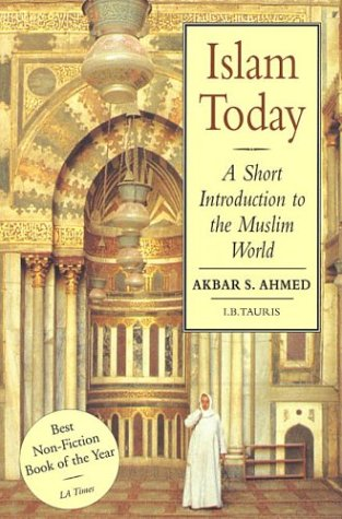 Islam Today: A Short Introduction to the Muslim World 9781860642579