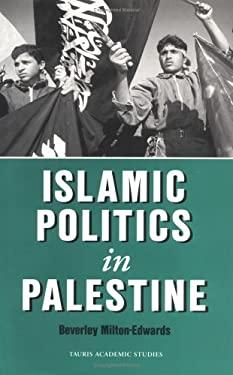 Islamic Politics in Palestine 9781860640490