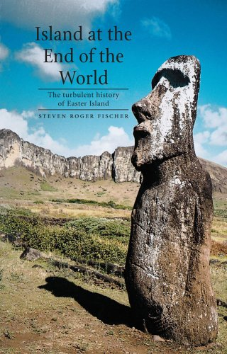 Island at the End of the World: The Turbulent History of Easter Island 9781861892454