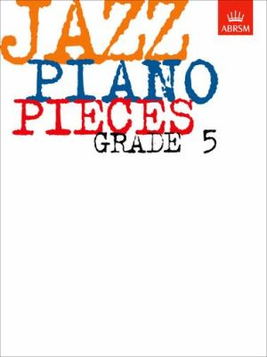 Jazz Piano Pieces, Grade 5 9781860960079
