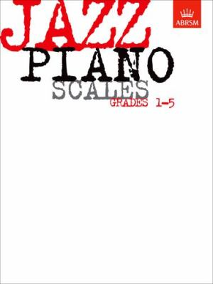 Jazz Piano Scales, Grades 1-5 9781860960086