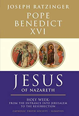 Jesus of Nazareth: Holy Week: From the Entrance Into Jerusalem to the Resurrection PT. 2 9781860827075