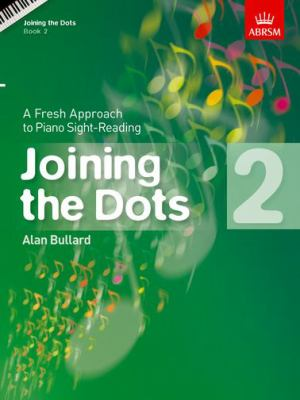 Joining the Dots, Book 2 (piano): A Fresh Approach to Piano Sight-Reading 9781860969775