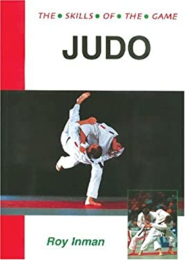 Judo: The Skills of the Game 9781861260697