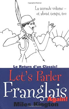 Let's Parler Franglais Again!: Le Seconde Volume - Et about Temps, Too