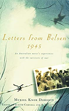 Letters from Belsen 1945: An Australian Nurse's Experiences with the Survivors of War 9781865082226