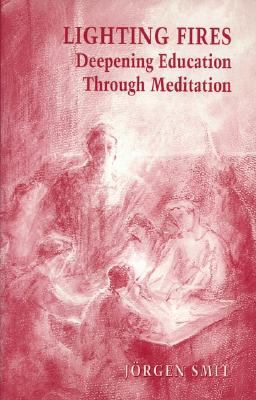 Lighting Fires: Deepening Education Through Meditation 9781869890452