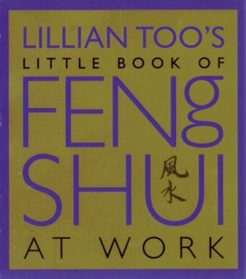 Lillian Too's Little Book of Feng Shui at Work 9781862045859