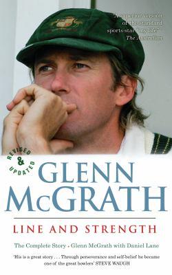 Line and Strength: The Glenn McGrath Story 9781864711226